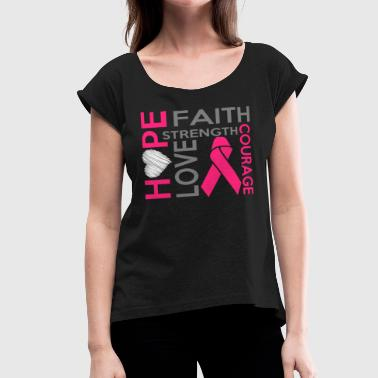 Hope Courage HOPE LOVE FAITH STRENGTH COURAGE - Women's Roll Cuff T-Shirt