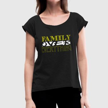Family Over Everything Yellow - Women's Roll Cuff T-Shirt