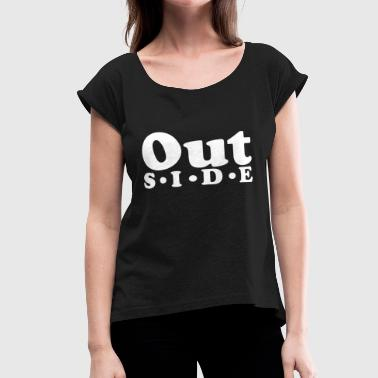 Outsider Outside - Women's Roll Cuff T-Shirt