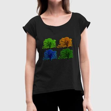 There Are Four Seasons Four seasons - Women's Roll Cuff T-Shirt