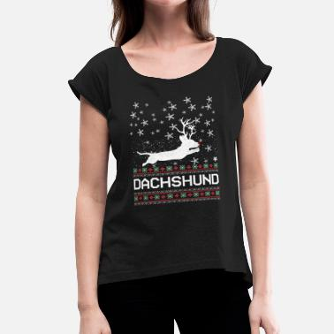 Ugly Dachshund Christmas Dachshund Through The Snow - Women's Rolled Sleeve T-Shirt