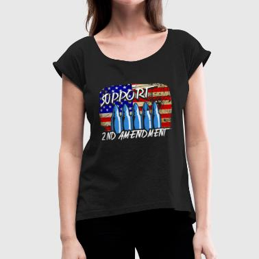2nd Amendment Supporters Support The 2nd Amendment Shirt - Women's Roll Cuff T-Shirt