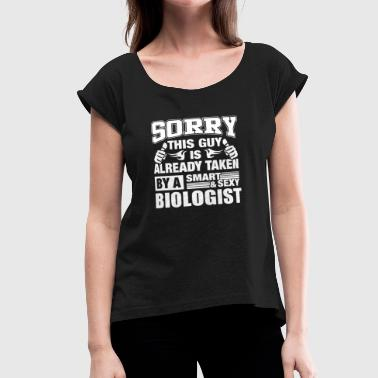 SORRY THIS GUY IS ALREADY TAKEN - Women's Roll Cuff T-Shirt