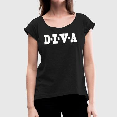 DIVA - Women's Roll Cuff T-Shirt