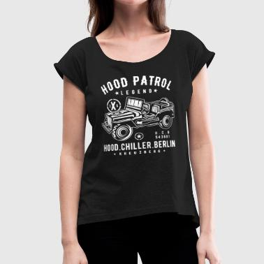 Hood Patrol Jeep Hood Chiller Berlin - Women's Roll Cuff T-Shirt