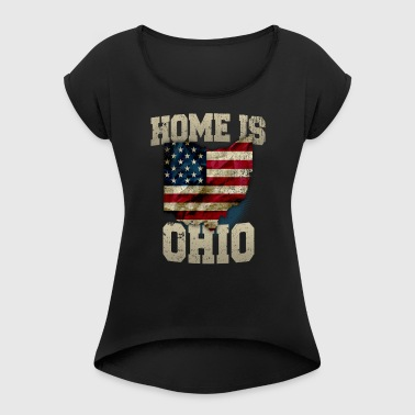 Home is Ohio USA US map gift unique fans Proud Strong Support - Women's Roll Cuff T-Shirt