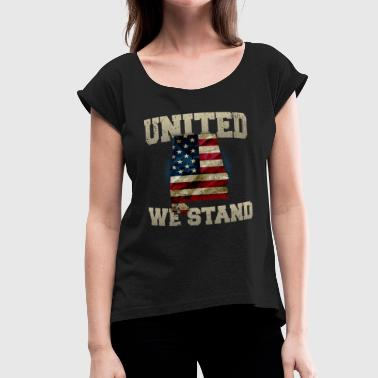 Alabama United We Stand Proud Strong Awesome Design Gift US Flag - Women's Roll Cuff T-Shirt