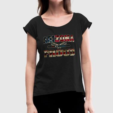 Arizona in my heart Proud Strong Awesome Design Gift America - Women's Roll Cuff T-Shirt