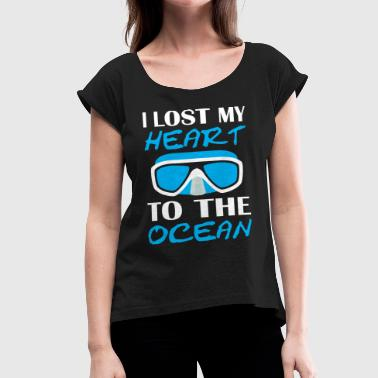 Lost Heart I Lost My Heart To The Ocean - Women's Roll Cuff T-Shirt