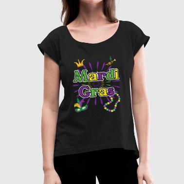 Mardi Gras 2018 Funny New Orleans Party Shirt - Women's Roll Cuff T-Shirt