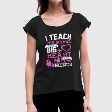Teaching Preschool Teach Preschool Shirt - Women's Roll Cuff T-Shirt
