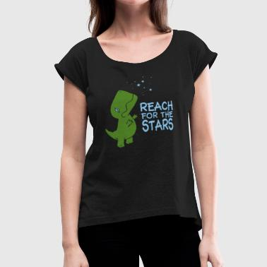 Reach For The Stars - Women's Roll Cuff T-Shirt