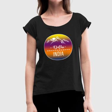 Delhi India - Women's Roll Cuff T-Shirt