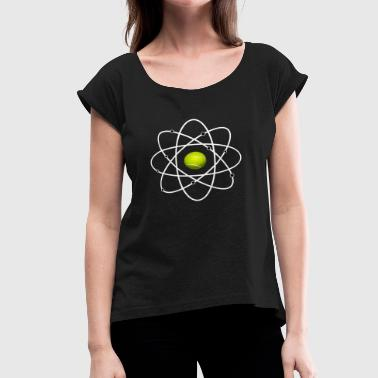 Ass Atom Tennis Atom DNA Tennisball Sport Molecule - Women's Roll Cuff T-Shirt