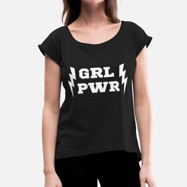 PWR - GIRL POWER - LATINA POWER - Women's Roll Cuff T-Shirt