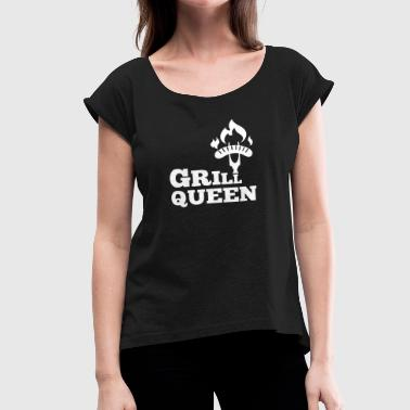 Queen Of The Grill Grill Queen - Women's Roll Cuff T-Shirt