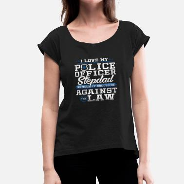 I Love My Stepdad Love Police Stepdad Law Enforcement Apparel - Women's Roll Cuff T-Shirt