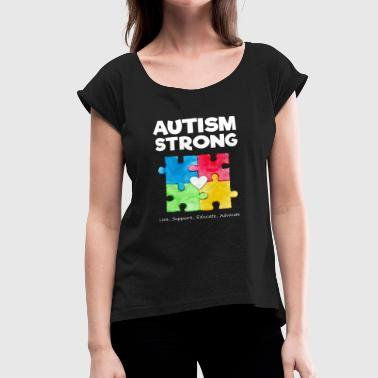 Autism Awareness Autism Strong Autism Awareness Strong T Shirt - Women's Roll Cuff T-Shirt