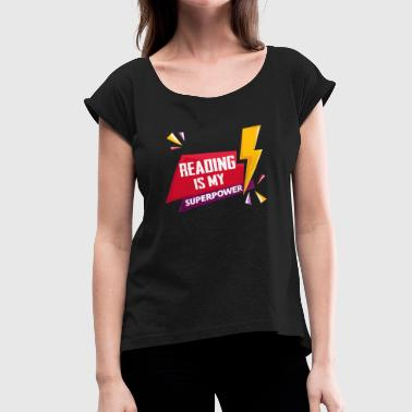 Reading Is My Superpower - Women's Roll Cuff T-Shirt