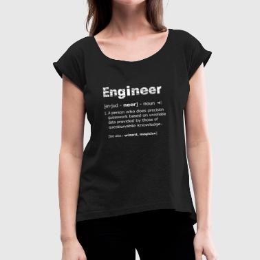 Engineer Definition Engineer Definition T Shirt Funny Engineering - Women's Roll Cuff T-Shirt