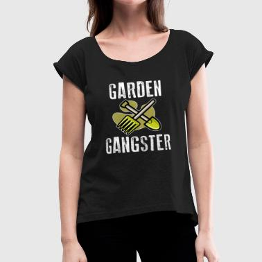 Garden Gangsta - Women's Roll Cuff T-Shirt