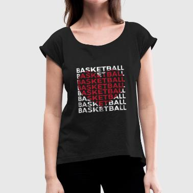 Basketball Court Basketball Love Basketballer Hobby COurt - Women's Roll Cuff T-Shirt