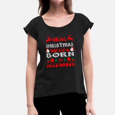 December Wife Real Christmas Wife Born In December - Women's Roll Cuff T-Shirt