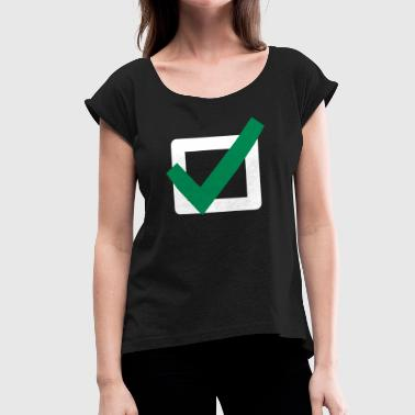 Check Mark ok sign Icon - Women's Roll Cuff T-Shirt