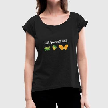 Give Yourself Time - Women's Roll Cuff T-Shirt