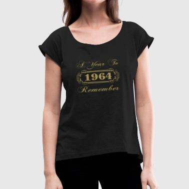 1964 A Year To Remember - Women's Roll Cuff T-Shirt
