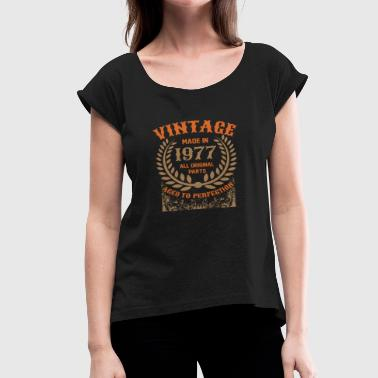 Made In 1977 All Original Parts Vintage Made In 1977 All Original Parts - Women's Roll Cuff T-Shirt