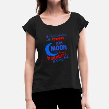Chd CHD - i love someone with CHD - Women's Roll Cuff T-Shirt