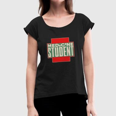 No Life Medicine Student Medicine Student funny Quote Gift idea Med - Women's Roll Cuff T-Shirt