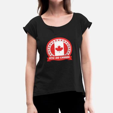 Canada Parties Canada Day - Women's Roll Cuff T-Shirt