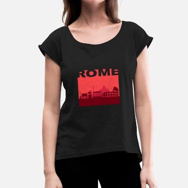All Roads Lead To All Roads Lead to Rome - Women's Roll Cuff T-Shirt
