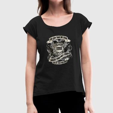 US American Right To Bear Arms 2nd Amendment USA Quote Awesome - Women's Roll Cuff T-Shirt
