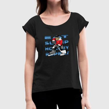 Eat Sleep Shopping Repeat Eat, Sleep, Hockey, Repeat - Women's Roll Cuff T-Shirt