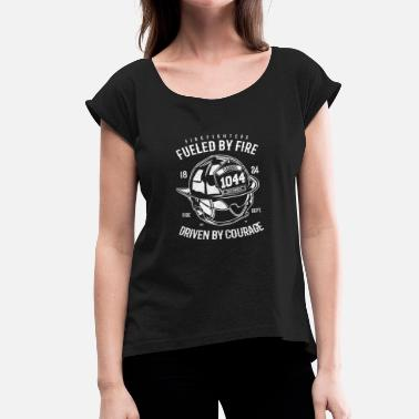 Fire Fighter FIRE FIGHTERS Fueled By Fire - Women's Roll Cuff T-Shirt