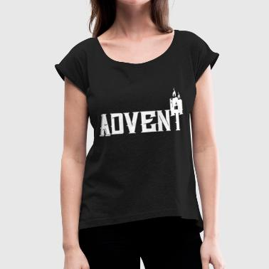 Advent December Christmas winter december advent gift candle - Women's Roll Cuff T-Shirt