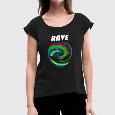 Rave Wear rave rave rave - Women's Roll Cuff T-Shirt