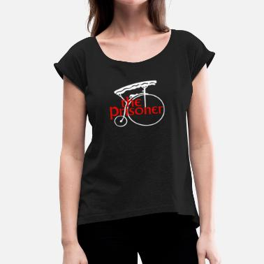 Prison Couples The Prisoner Number 6 Penny Farthing - Women's Roll Cuff T-Shirt