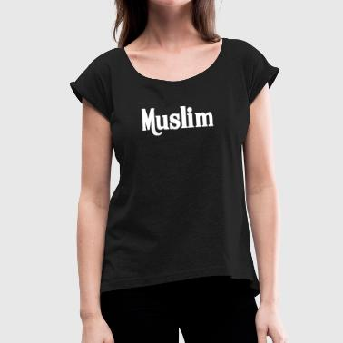 MUSLIM - Women's Roll Cuff T-Shirt