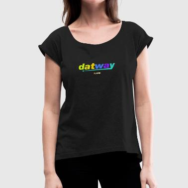 Arrows Popping datway arrow - Women's Roll Cuff T-Shirt
