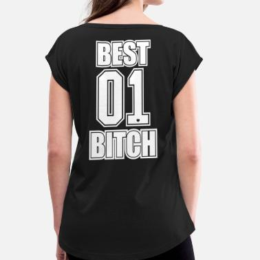 Best Fuckin Bitches Best Bitch Friends Girlfriend Gift and Shirts 01 - Women's Roll Cuff T-Shirt