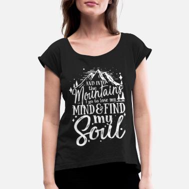 Soul Hiking Hike Hiker Nature Mountaineer Mountain Soul - Women's Rolled Sleeve T-Shirt