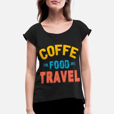 Quotes Travel Quote Traveler Traveling Gift - Women's Rolled Sleeve T-Shirt