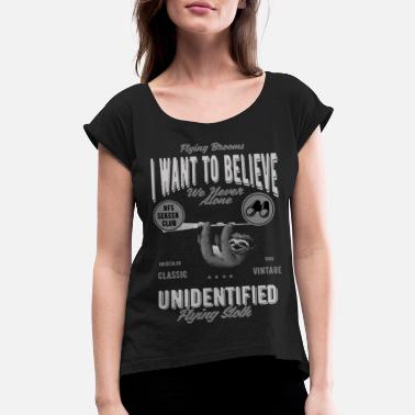 Unidentified Flying Saucer I Want to Believe - Sloth - Women's Roll Cuff T-Shirt