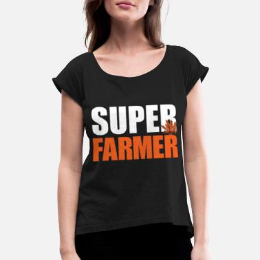 Gift For Farmer Farmer farmer farmer gift - Women's Roll Cuff T-Shirt
