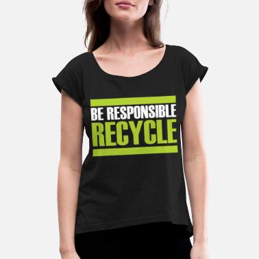 Sustainable Recycling gift sustainability sustainable - Women's Rolled Sleeve T-Shirt