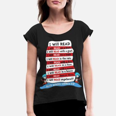 Read I Will Read On A Boat Read Across America Day - Women's Rolled Sleeve T-Shirt